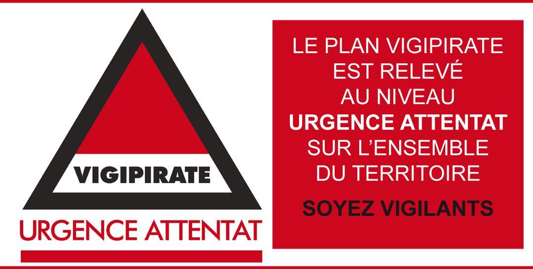 Le Gouvernement a porté le plan VIGIPIRATE au niveau « urgence attentat » sur l'ensemble du territoire français.