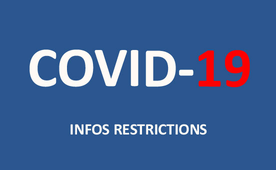 Covid 19 : Infos restrictions