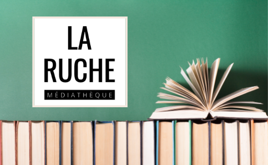 Bienvenue à la Médiathèque La Ruche !